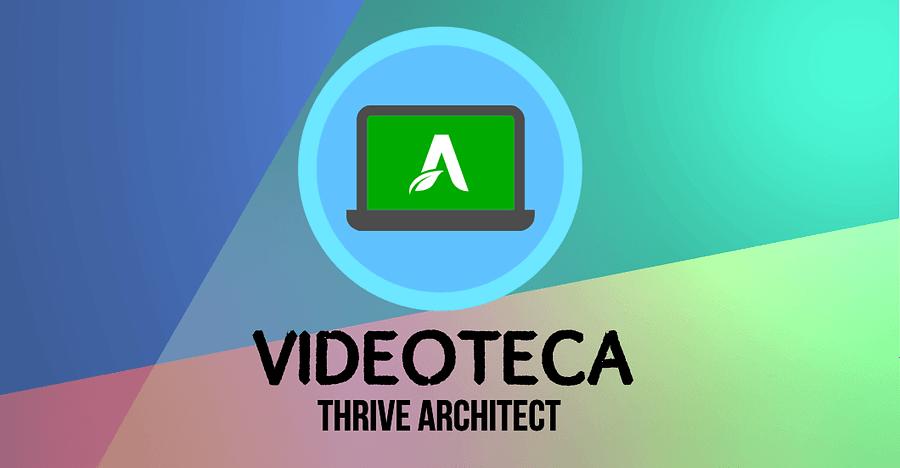 Videoteca Thrive Architect